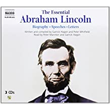 The Essential Abraham Lincoln: Biography - Speeches - Letters (Naxos Audio)