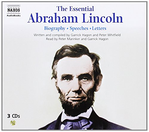 the-essential-abraham-lincoln-biography-speeches-letters-naxos-audio