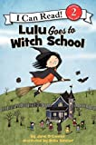 Lulu Goes to Witch School: Reillustrated Edition
