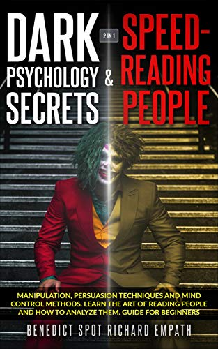 Dark Psychology Secrets & Speed - Reading People (2in1): Manipulation, persuasion techniques, and mind control methods. Learn the art of reading people ... them. Guide for beginners (English Edition)