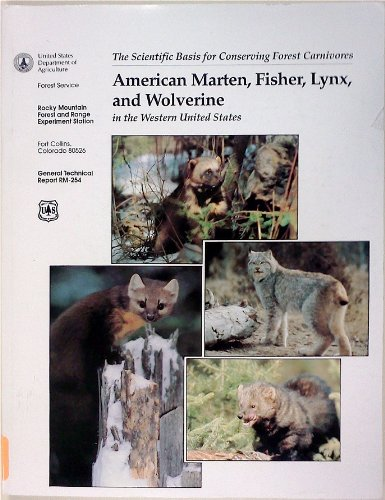 American Marten, Fisher, Lynx, and Wolverine : Survey Methods for Their Detec...