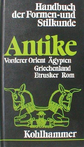 Handbuch der Formen- und Stilkunde: Antike. Vorderer Orient, Ägypten, Griechenland, Rom, Etrusker