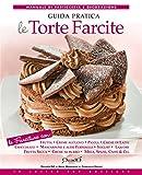 Le torte farcite - Guida pratica (In cucina con passione)