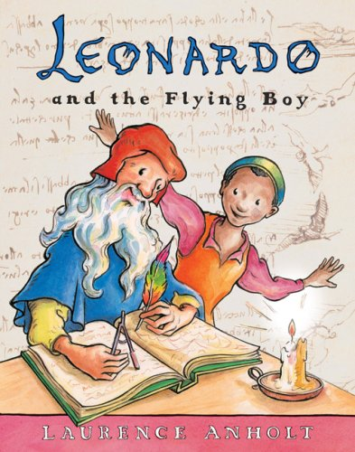 Leonardo and the Flying Boy (Anholt's Artists Books for Children) por Laurence Anholt