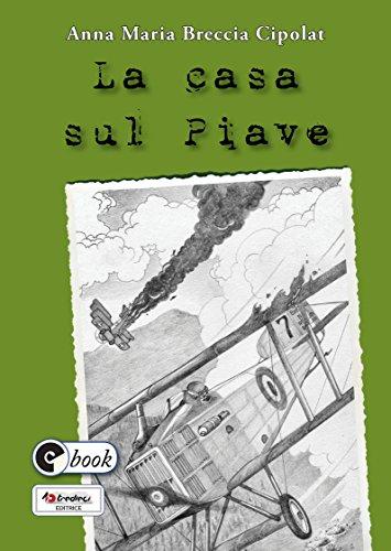 La casa sul Piave (Collana ebook Vol. 41)