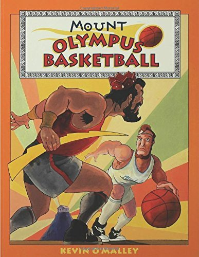 Mount Olympus Basketball by Kevin O'Malley (2005-09-21)