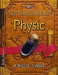 Septimus Heap - Physic (Reihe Hanser)