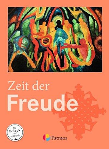 Religion Sekundarstufe I - Gymnasium - Neubearbeitung: 5./6. Schuljahr - Zeit der Freude: Schülerbuch