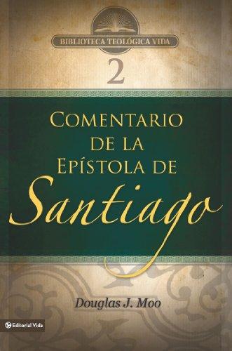 BTV # 02: Comentario de la Epístola de Santiago (Biblioteca Teologica Vida nº 2) por Douglas  J. Moo