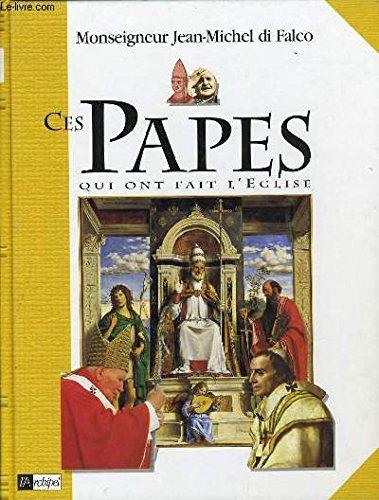 Ces papes qui ont fait l'Eglise