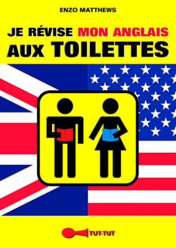 Je rvise mon anglais aux toilettes
