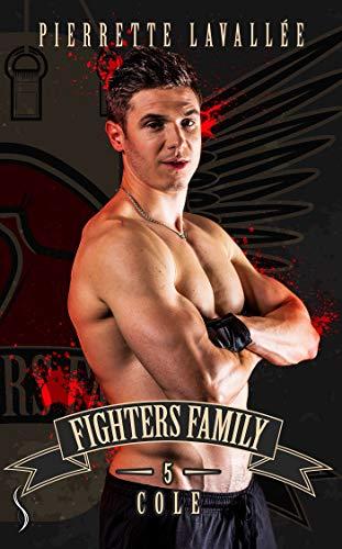 Cole: Fighters family, T5 par [Lavallée, Pierrette]