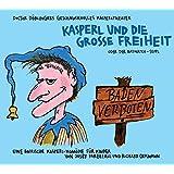 Kasperl und die grosse Freiheit: Doctor Döblingers geschmackvolles Kasperltheater. Eine bairische Kasperl-Komödie für Kinder ab 5 Jahren und Erwachsene