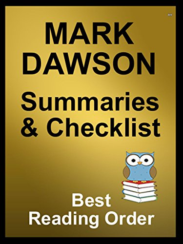 MARK DAWSON BOOKS CHECKLIST IN ORDER WITH SUMMARIES: INCLUDES JOHN MILTON, BEATRIX ROSE, ISABELLA ROSE, SOHO NOIR AND STAND ALONE MARK DAWSON FICTION WITH SUMMARIES (Best Reading Order Book 62)