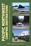 Pacific Northwest Camping Destinations: RV & Car Camping Destinations in Oregon, Washington, & British Columbia