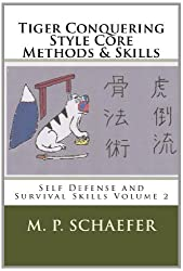 Self Defense and Survival Skills Volume 2: Tiger Conquering Style Core Methods & Skills