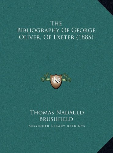 The Bibliography of George Oliver, of Exeter (1885)