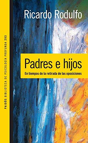 Padres e hijos: En tiempos de la retirada de las oposiciones. por Ricardo Rodulfo