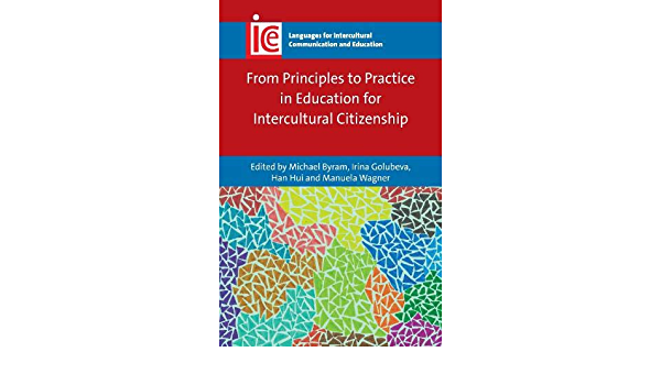 Byram M From Principles To Practice In Education For Inter Languages For Intercultural Communication And Education Band 30 Byram Michael Golubeva Irina Hui Han Wagner Manuela Amazon De Books