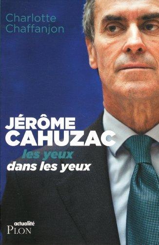 Jérôme Cahuzac de Charlotte Chaffanjon (4 juillet 2013) Relié