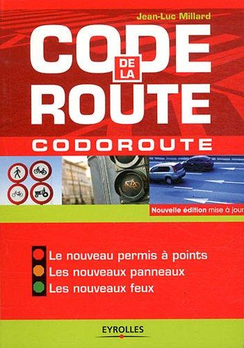 Code de la route: Codoroute - Le nouveau permis à points, Les nouveaux panneaux, Les nouveaux feux