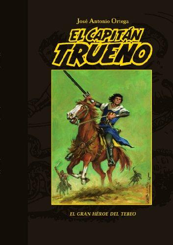 El Capitán Trueno: El gran héroe del tebeo por José Antonio Ortega