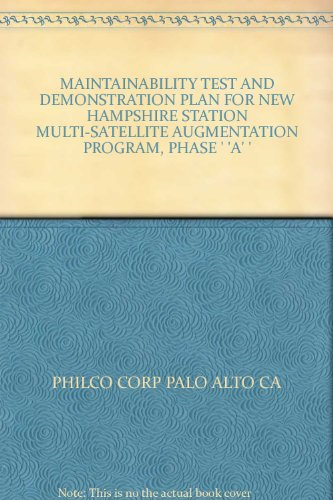 MAINTAINABILITY TEST AND DEMONSTRATION PLAN FOR NEW HAMPSHIRE STATION MULTI-SATELLITE AUGMENTATION PROGRAM, PHASE ' 'A' '