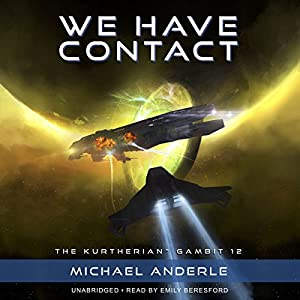 We Have Contact: The Kurtherian Gambit, Book 12