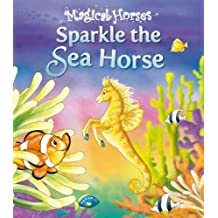 Sparkle the Seahorse (Magical Horses)