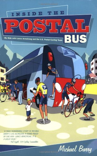 Inside the Postal Bus: My Ride with Lance Armstrong and US Postal Cycling Team por Michael Barry
