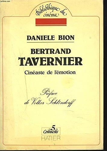 Bertrand Tavernier, cinéaste de l'émotion par Danièle Bion