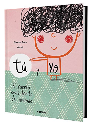 Tú y yo. El cuento más bonito del mundo por Elisenda Roca