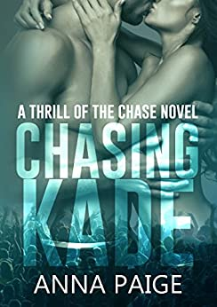 Chasing Kade (Thrill of the Chase Book 1) by [Paige, Anna]