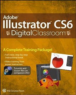 Adobe Illustrator CS6 Digital Classroom by [Smith, Jennifer]