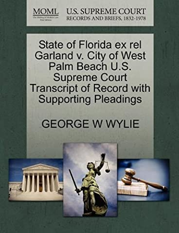 State of Florida Ex Rel Garland V. City of West Palm Beach U.S. Supreme Court Transcript of Record with Supporting Pleadings