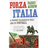 Forza Italia: A Journey in Search of Italy and its Football by Paddy Agnew (2006-10-01)