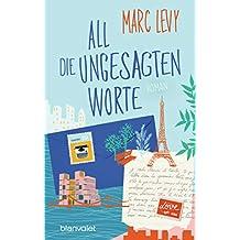 All die ungesagten Worte: Roman (German Edition)