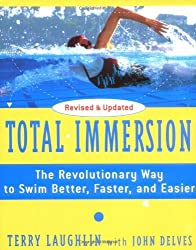 Total Immersion: The Revolutionary Way To Swim Better, Faster, and Easier by Terry Laughlin (2004-05-18)