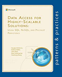 Data Access for Highly-Scalable Solutions: Using SQL, NoSQL, and Polyglot Persistence (Microsoft patterns & practices) (English Edition)