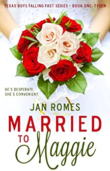 Married to Maggie (Texas Boys Falling Fast Book 1) by [Romes, Jan]