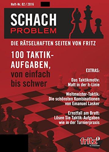 Schach Problem #02/2016: Die rätselhaften Seiten von Fritz