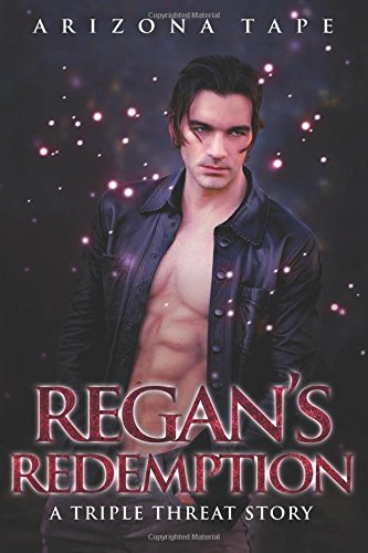 Regan's Redemption: A Reverse Harem Paranormal Romance (Triple Threat)