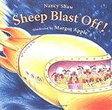 Sheep Blast Off! by Nancy Shaw (2009-05-01)