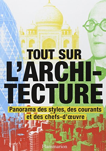 Tout sur l'architecture : Panorama des styles, des courants et des chefs-d'oeuvre par Denna Jones