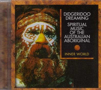 Didgeridoo Dreaming : Spiritual Music of the Australian Aboriginal
