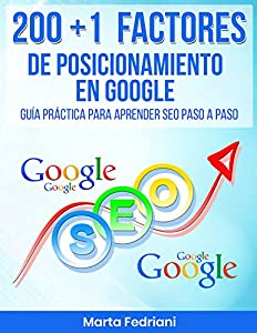 posicionamiento de google: 200 + 1 Factores de Posicionamiento en Google en 2018: Guía práctica para aprend...