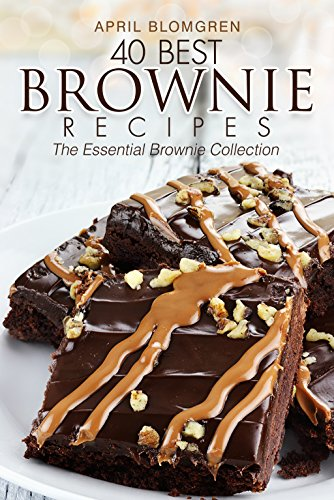 40 Best Brownie Recipes: The Essential Brownie Collection (English Edition)