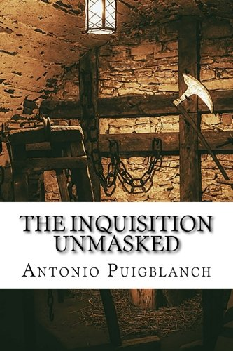 The Inquisition Unmasked: Volumes I and II por Antonio Puigblanch