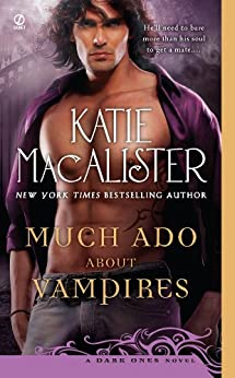 Much Ado About Vampires: A Dark Ones Novel (Dark Ones series) by [Macalister, Katie]