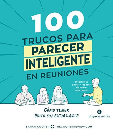 100 trucos para parecer inteligente en reuniones (Empresa Activa ilustrado)